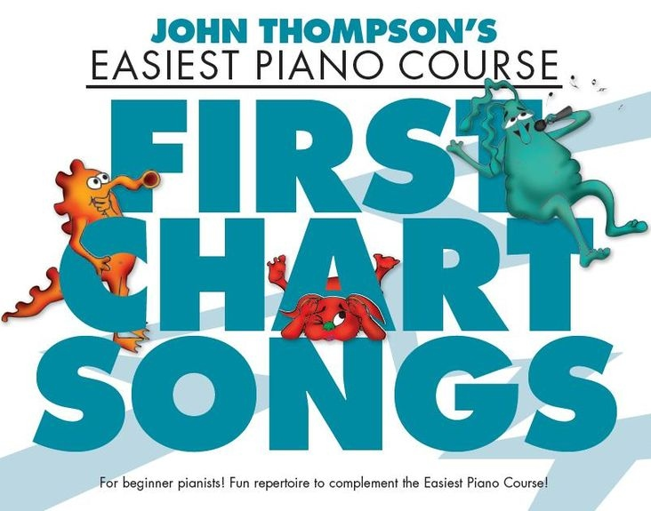 John Thompson's Easiest Piano Course - First Chart Songs