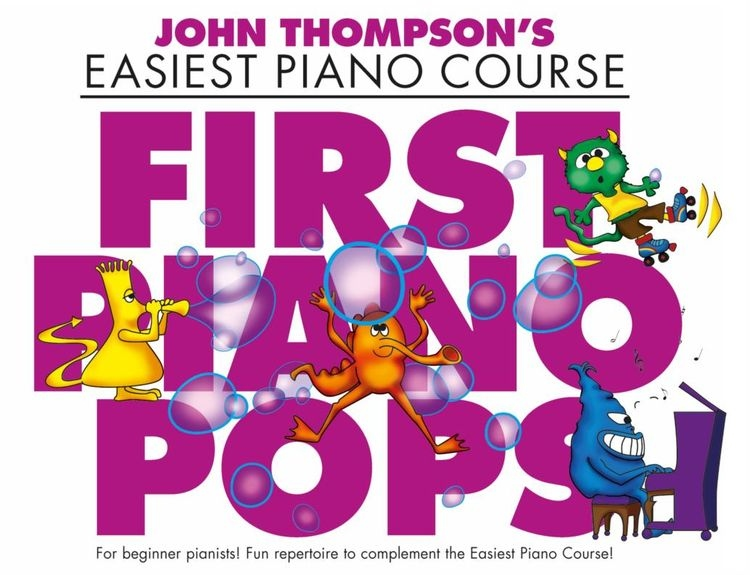 John Thompson's Easiest Piano Course: First Piano Pops